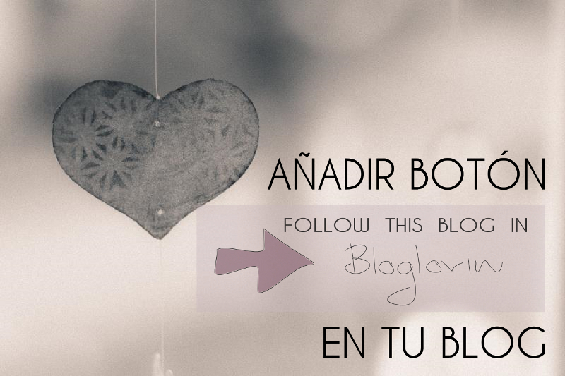 "Cómo añadir un botón de ""Follow this blog with Bloglovin"" -- How to add a ""Follow this blog with Bloglovin"" button"
