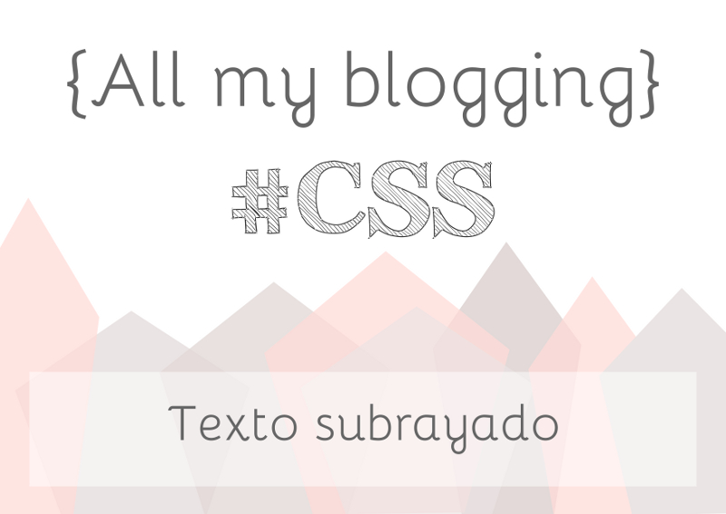 #CSS: Texto subrayado -- Highlighted text