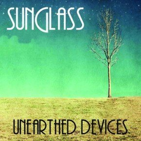 Review: Sunglass - Unearthed Devices (2013)
