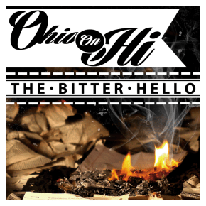 Review: Ohio On Hi - The Bitter Hello (2013)