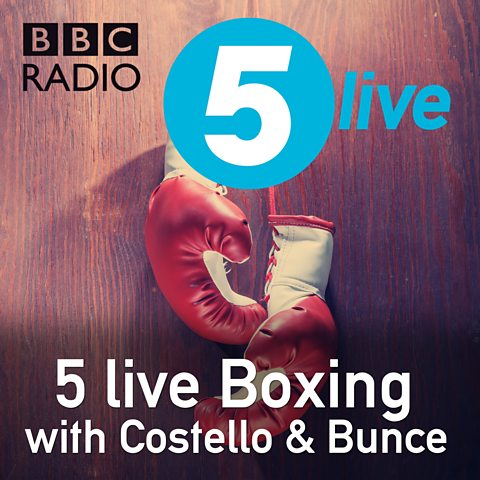 BBC Podcasts   Radio 5 live 5 live Boxing with Costello   Bunce   AJ gets real