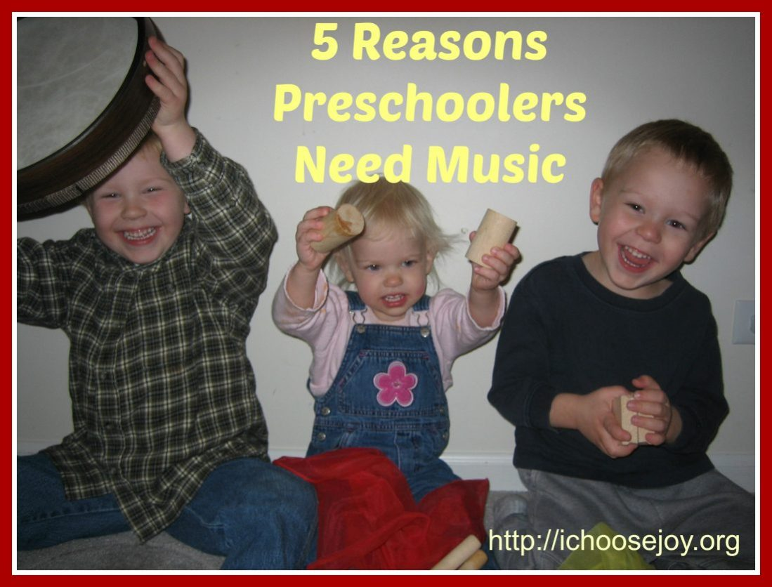 5 Reasons Preschoolers Need Music