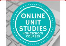 Online Unit Studies–You will LOVE these!