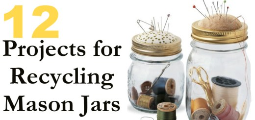 12 Projects for Recycling Mason Jars