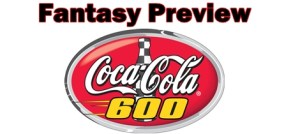 Charlotte Coca Cola 600 Fantasy Preview and Picks