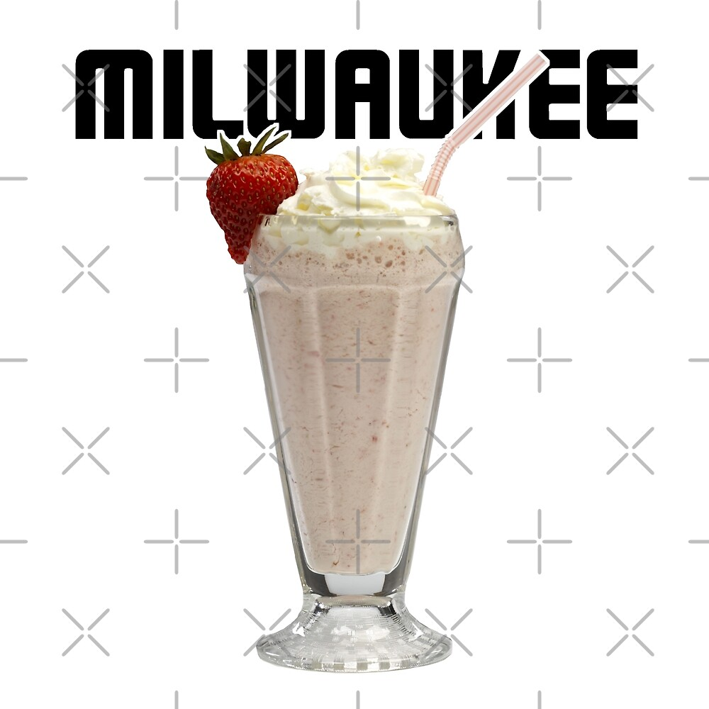 Shapely Milwaukee Milkshake By Loganferret Milwaukee By Loganferret Redbubble Rainbow Milkshake Urban Dictionary Vanilla Milkshake Urban Dictionary nice food Milkshake Urban Dictionary