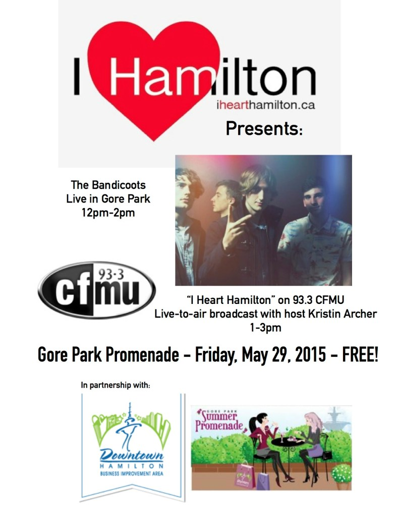 ANNOUNCEMENT: I HEART HAMILTON (93.3 CFMU) LIVE TO AIR FROM GORE PARK