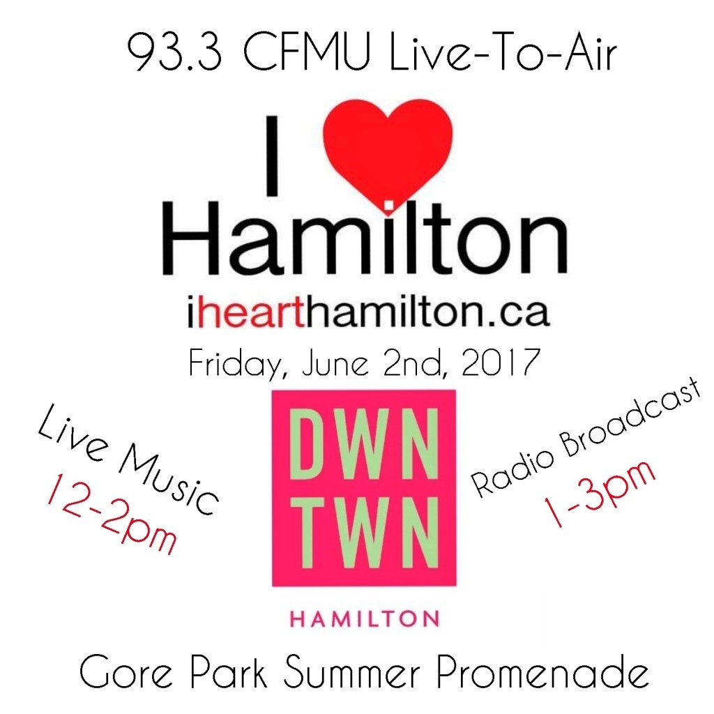 I HEART HAMILTON (93.3 CFMU) LIVE TO AIR FROM GORE PARK