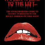 Rocky Horror Picture Show: The Unauthorized Guide to Occult Symbolism