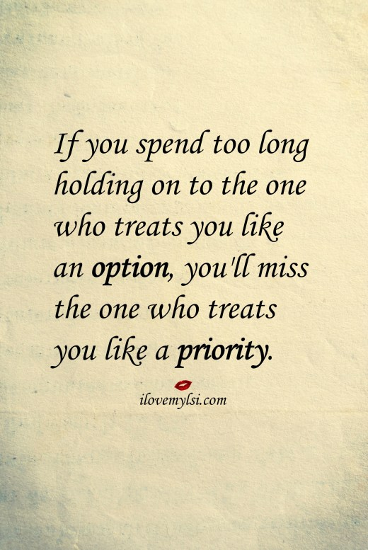 The one who treats you like a priority