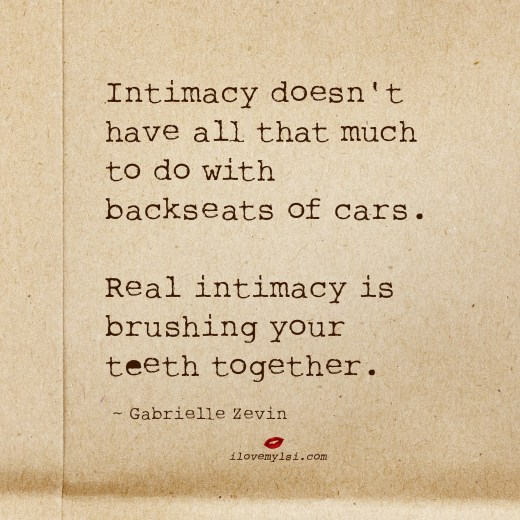 Real intimacy is brushing your teeth together