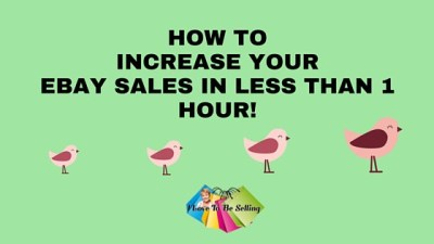 How To Increase Your eBay Sales In Less Than 1 Hour!