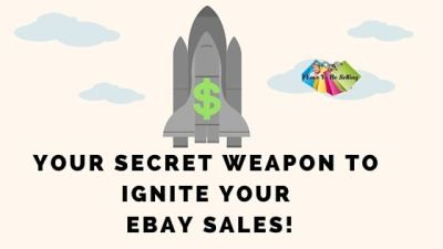 Your Secret Weapon To Ignite  Your eBay Sales!