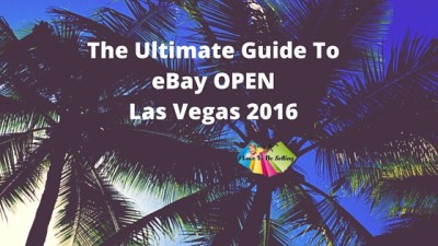 The Ultimate Guide To eBay OPEN Las Vegas 2016!