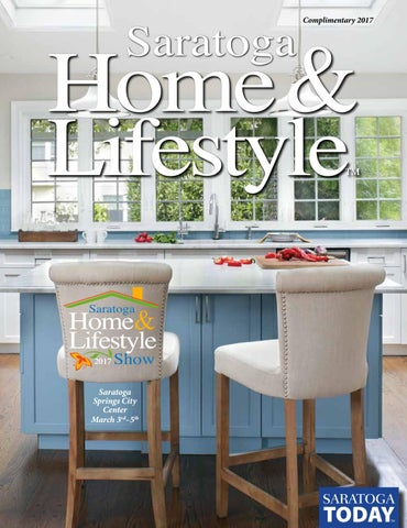 Home & Lifestyle 2017 by Saratoga TODAY - issuu