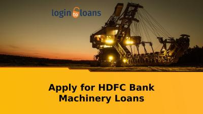 Hdfc bank machinery loan, apply for hdfc bank machinery loan in india logintoloans by ...