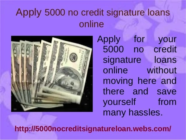 $5000 no credit signature loans - no credit for your loans