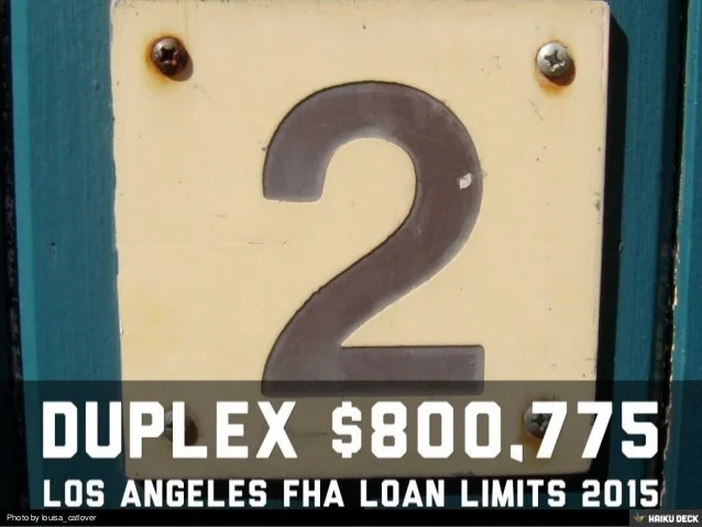Los Angeles FHA Loan Limits 2015 (877) 889-7474 FHA Home Loan Expert