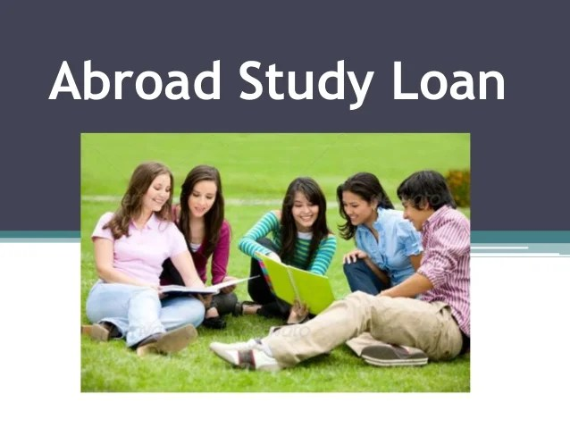 Abroad study loan : Education Loans For Studying Outside India