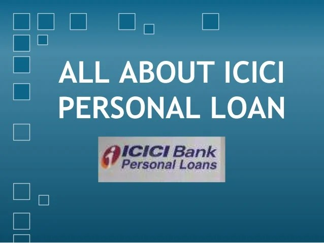 All about icici personal loan