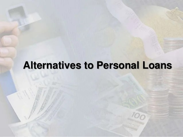 Alternatives to personal loans