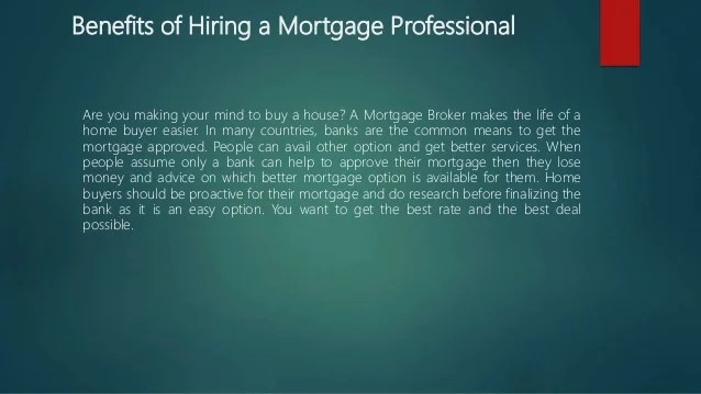 Benefits of Hiring A Mortgage Professional