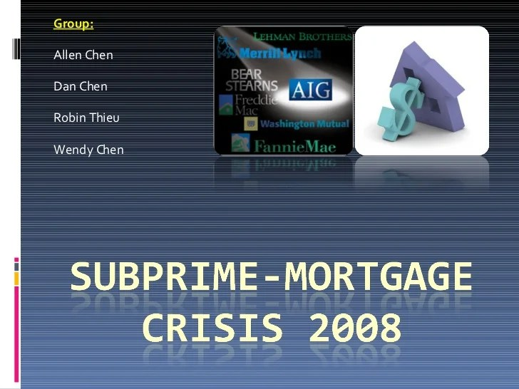 Subprime Mortgage Crisis 2008