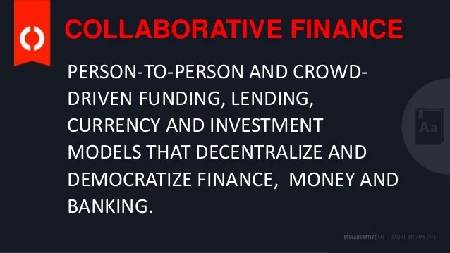 Collaborative Finance: Democratizing Finance, Money and Banking
