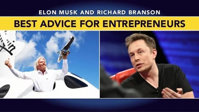 Advice to Entrepreneurs from Elon Musk & Richard Branson