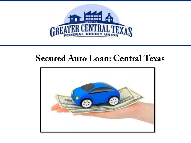 Secured Auto Loan : Central Texas