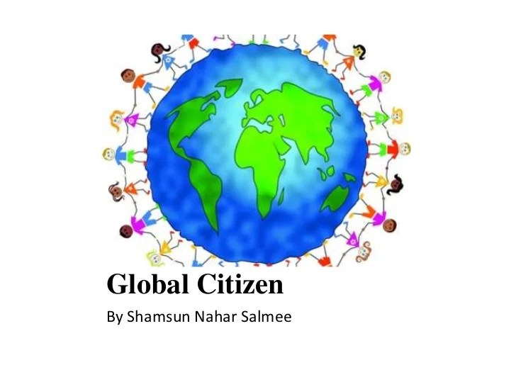 Global citizen powerpoint