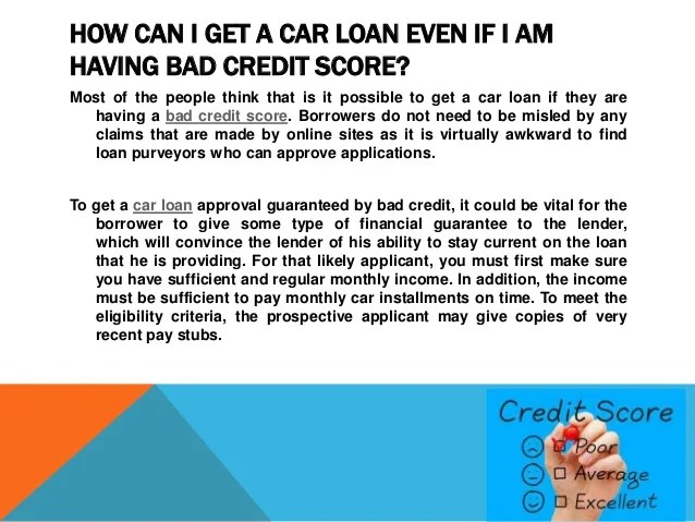How can i get a car loan even if i am having bad credit score