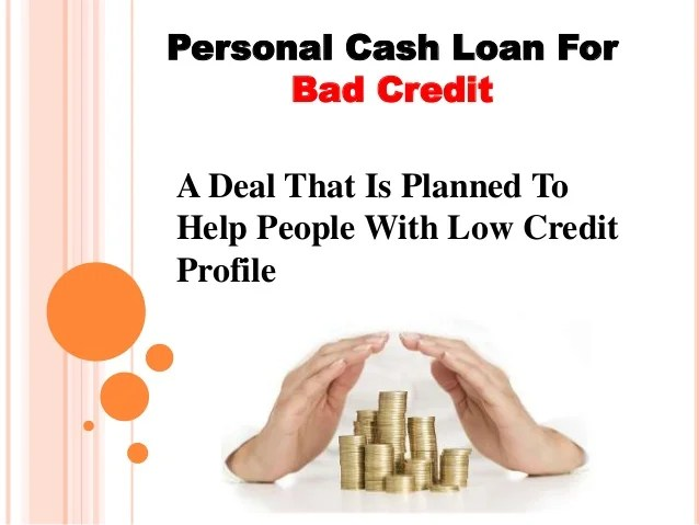 Personal Cash Loans For Bad Credit- Perfect Solution For People Holdi…