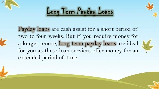 Find Payday Loans For Long Term With Easy Process!