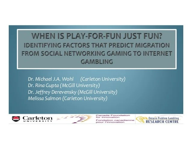 Michael Wohl: When is Play-For-Fun Just Fun? Identifying Factors That…