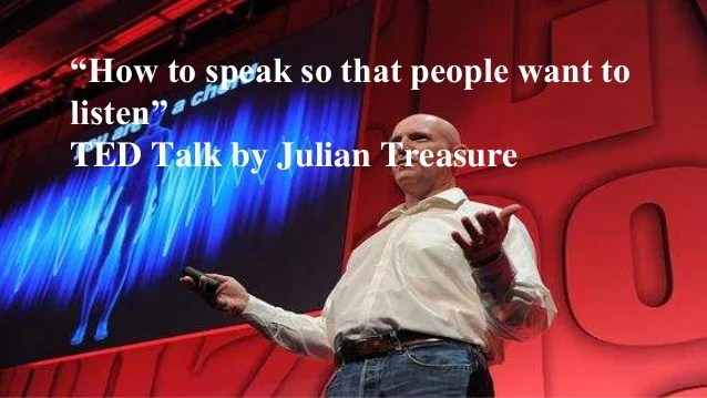 Julian treasure, speaking in a way that people listen