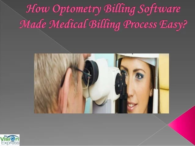 How Optometry Billing Software Made Medical Billing Process Easy It is a part of medical field where the service provider will prepare the  invoice for