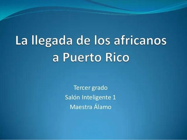 La llegada de los africanos a Puerto Rico