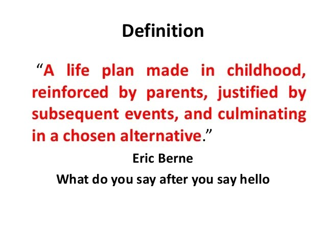 Life scripts definitions (Transactional analysis / TA is ...