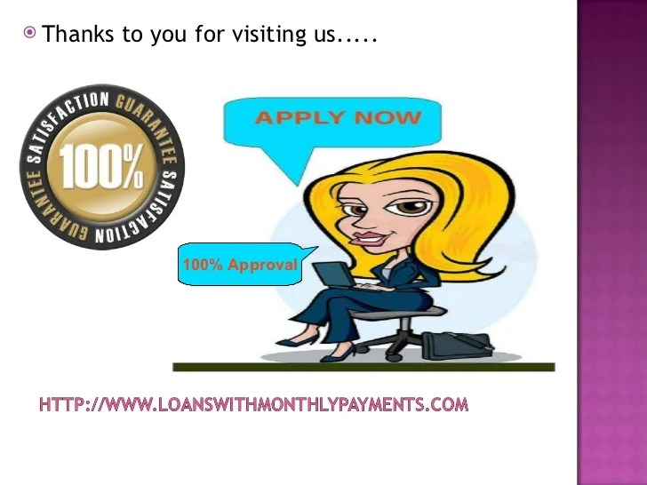Loans With Monthly Payments- Payday Loans- Low Monthly Payment Loans