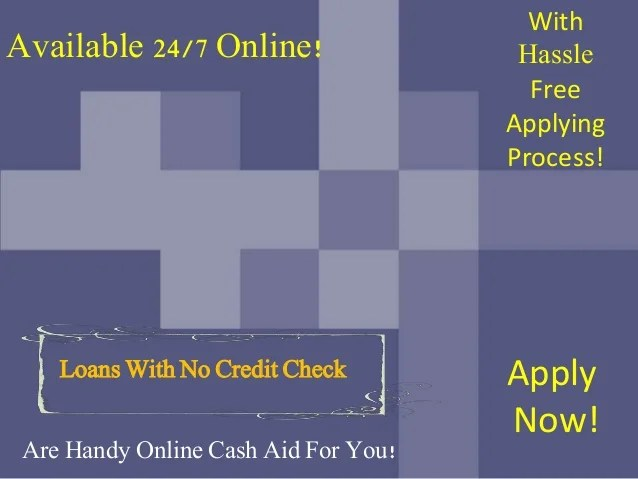 Loans With No Credit Check – Acquire Loans To Remove Financial Crisis…