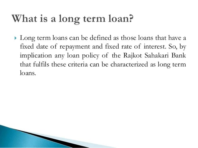 Long term loan policy of rajkhot sahakari bank