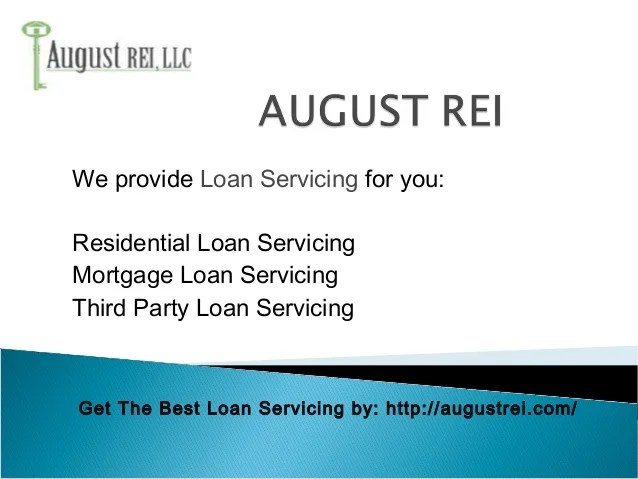 Mortgage Loan Servicing Company - August REI