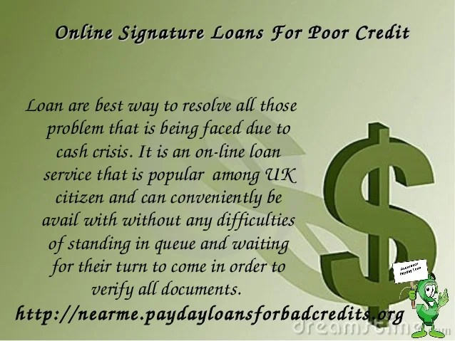 Loan For Poor Creditor Online - Bad Credit Signature Loan