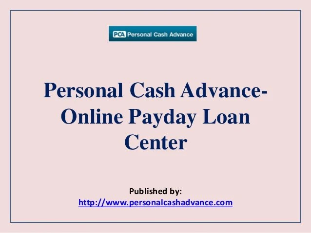 Personal cash advance online payday loan center