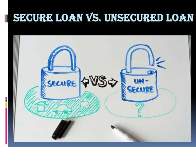 Secured loan vs. unsecured loan