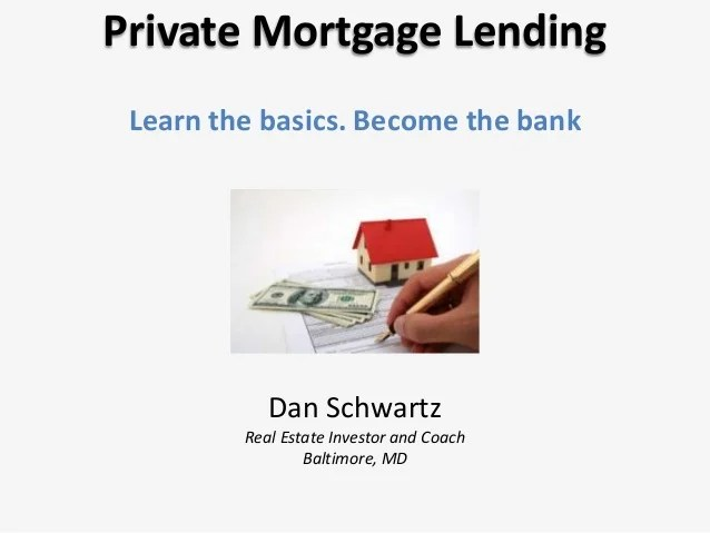 Private Mortgage Lending: The Basics to Becoming Your Own Bank