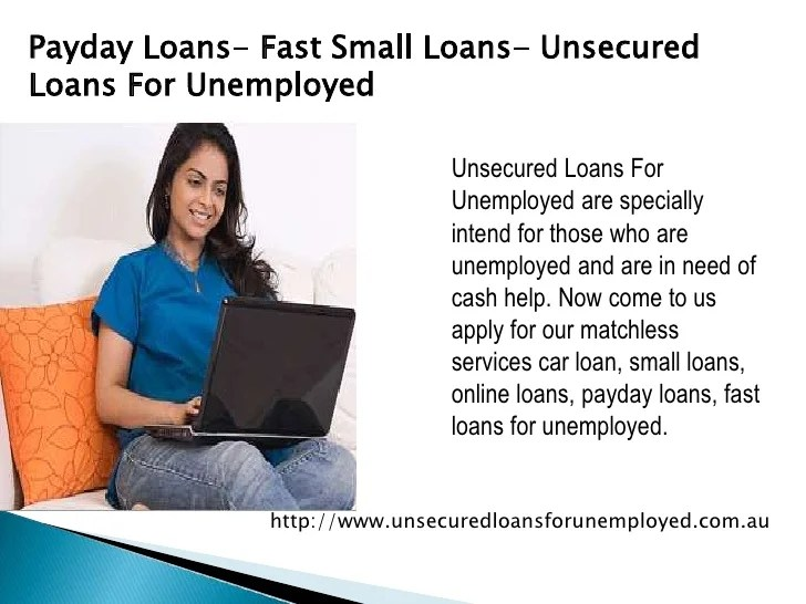 Payday Loans- Fast Small Loans- Unsecured Loans For Unemployed