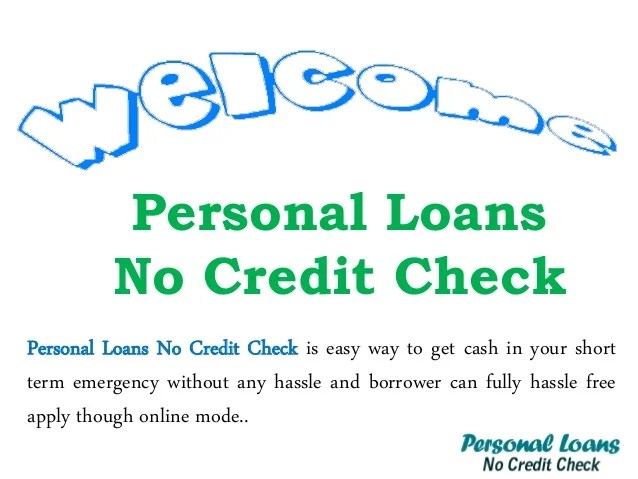 Get Supporting Solution For Your Emergency By Personal Loans No Credi…