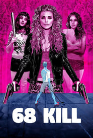 68 Kill Película Completa HD [MEGA] [LATINO] 2017